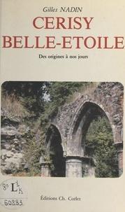 Gilles Nadin - Cerisy Belle-Étoile : des origines à nos jours.