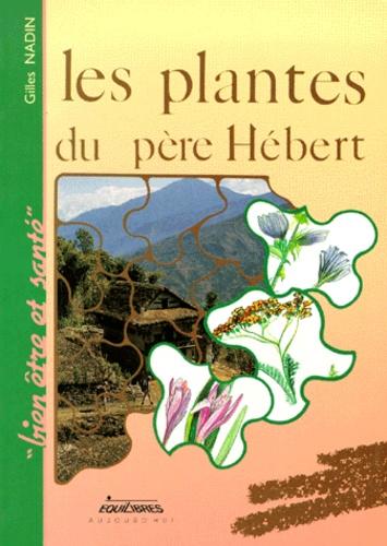 Gilles Nadin - Les Plantes du Père Hébert.