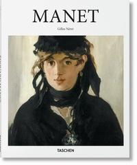 Gilles Néret - Edouard Manet, 1832-1883 - Le premier des modernes.