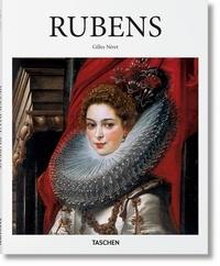 Gilles Néret - Peter Paul Rubens 1577-1640 - L'Homère de la peinture.