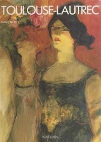 Gilles Néret et  Collectif - Toulouse-Lautrec.