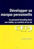 Gilles Noblet - Développer sa marque personnelle - Le personal branding pour tous dans son métier, sa carrière et sa vie.