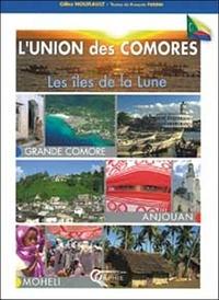 Gilles Nourault et François Perrin - L'union des Comores - Les îles de la Lune.