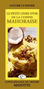 Gilles Nourault - Le petit livre d'or de la cuisine mahoraise.