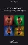 Gilles Orgeret - Le dos du gay - La kinésithérapie appliquée à la différence.
