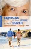 Gilles Orgeret - Seniors, on vous ment sur votre santé.