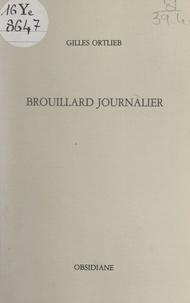 Gilles Ortlieb - Brouillard journalier.
