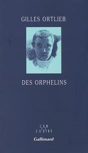 Gilles Ortlieb - Des orphelins.
