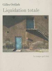 Gilles Ortlieb - Liquidation totale.