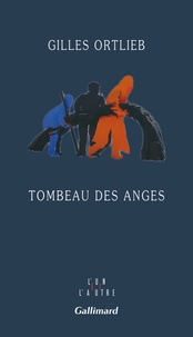 Gilles Ortlieb - Tombeau des anges.