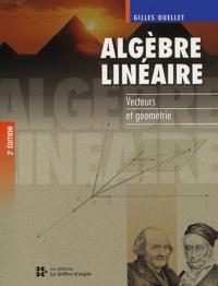 Gilles Ouellet - Algèbre linéaire. - Vecteurs et géométrie, 2ème édition.