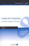 Gilles Paché - Images de la logistique - Eclairages managériaux et sociétaux.
