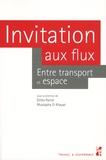 Gilles Paché et Mustapha El Khayat - Invitation aux flux - Entre transport et espace.