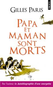 Gilles Paris - Papa et maman sont morts.