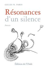 Gilles Paris - Résonances d'un silence.