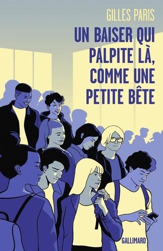 Gilles Paris - Un baiser qui palpite là, comme une petite bête.