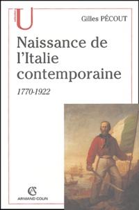 Gilles Pécout - Naissance de l'Italie contemporaine - 1770-1922.