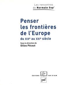 Gilles Pécout - Penser les frontières de l'Europe du XIXe au XXIe siècle - Elargissement et union: approches historiques.
