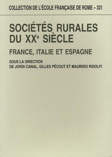 Gilles Pécout et Jordi Canal - Sociétés rurales du XXe siècle - France, Italie et Espagne.