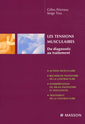 Gilles Péninou et Serge Tixa - Les tensions musculaires - Du diagnostic au traitement.