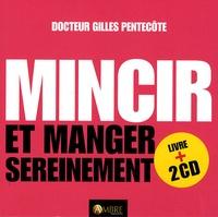 Gilles Pentecôte - Mincir et manger sereinement - Nouvelles approches de l'équilibre alimentaire, Manuel n°4. 2 CD audio