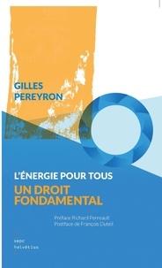 Gilles Pereyron - L'énergie pour tous, un droit fondamental.