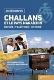 Gilles Perraudeau et François-Xavier Grelet - Challans et le pays Maraîchin - Nature, traditions, histoire.