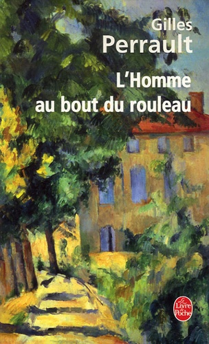 Gilles Perrault - L'Homme au bout du rouleau.