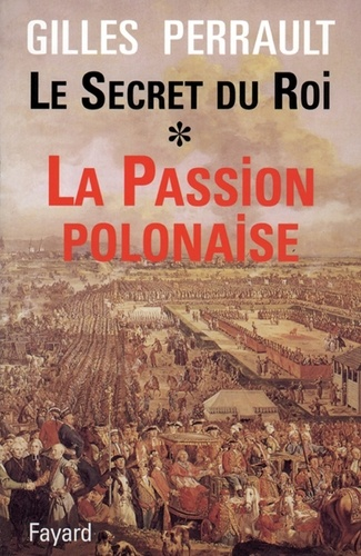 Le Secret du Roi. La Passion polonaise