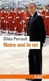 Gilles Perrault - Notre ami le roi.