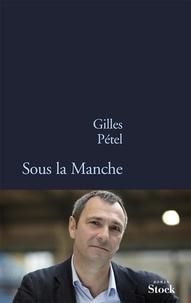 Gilles Pétel - Sous la Manche.