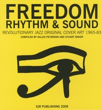 Gilles Peterson et Stuart Baker - Freedom Rhythm & Sound - Revolutionary Jazz Original Cover Art 1965-83.