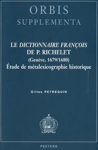 Gilles Petrequin - Le dictionnaire françois de P. Richelet - Etude de métalexicographie historique.