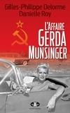 Gilles-Philippe Delorme et Danielle Roy - L'Affaire Gerda Munsinger.