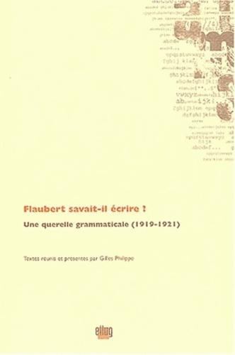 Flaubert savait-il écrire ?. Une querelle grammaticale (1919-1921)
