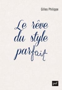 Gilles Philippe - Le rêve du style parfait.