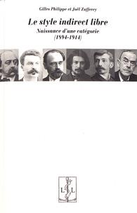Gilles Philippe et Joël Zufferey - Le style indirect libre - Naissance d'une catégorie (1894-1914).