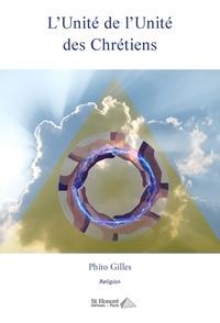 Gilles Phito - L'Unité de l'Unité des Chrétiens.