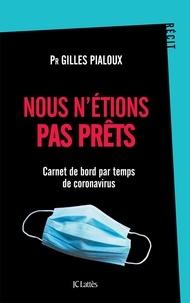 Gilles Pialoux - Nous n'étions pas prêts - Carnet de bord par temps de coronavirus.