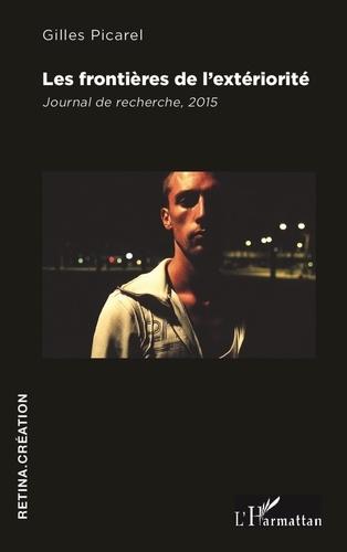 Gilles Picarel - Les frontières de l'extériorité - Journal de recherche, 2015.