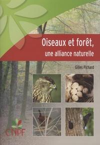 Gilles Pichard - Oiseaux et forêt, une alliance naturelle.