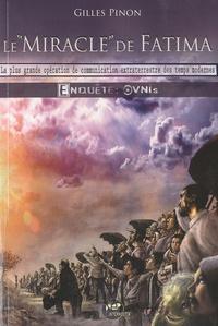 Gilles Pinon - Le miracle de Fatima - Les plus grande opération de communication extraterrestre des temps modernes.