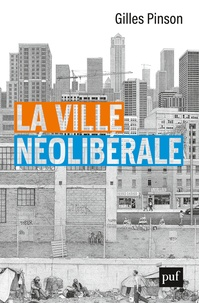 Gilles Pinson - La ville néolibérale.