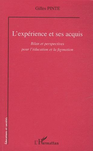 Gilles Pinte - L'expérience et ses acquis - Bilan et perspectives pour l'éducation et la formation.