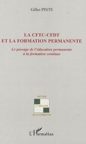 Gilles Pinte - La CFTC-CFDT et la formation permanente - Le passage de l'éducation permanente à l'éducation continue.