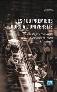 Gilles Pinte - Les 100 premiers jours à l'université - Eléments pour comprendre la réussite et l'échec à l'université.
