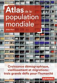 Gilles Pison - Atlas de la population mondiale.