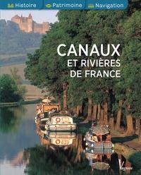 Gilles Plazy et Catherine Zerdoun - Canaux et rivières de France.