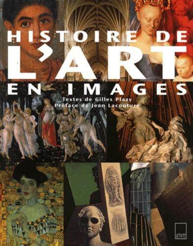 Histoire de l'art en images. L'Art occidental de la préhistoire à nos jours - Gilles Plazy