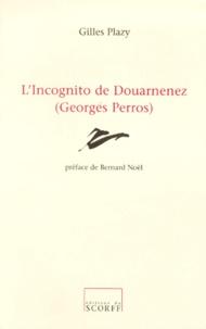 Gilles Plazy - L'incognito de Douarnenez, Georges Perros.